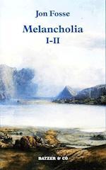 Melancholia I-II (Nye romaner)