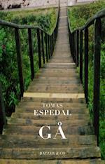 Gå. eller kunsten at leve et vildt og poetisk liv af Tomas Espedal