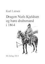 Dragon Niels Kjeldsen og hans drabsmand i 1864 af Karl Larsen