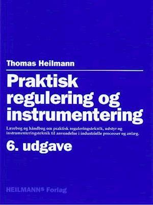thomas heilmann – Praktisk regulering og instrumentering-thomas heilmann-bog på saxo.com