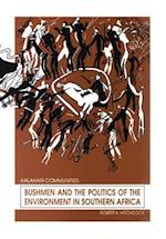 Bushmen and the Politics of the Environment in Southern Africa