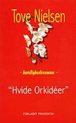 Hvide orkidéer af Tove Nielsen