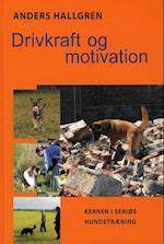 Drivkraft og motivation