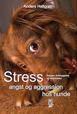 Stress angst og aggression hos hunde
