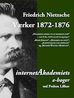 Nietzsche: Værker 1872-1876