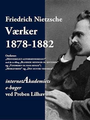 Nietzsche: Værker 1876-1882