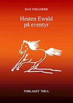 Hesten Ewald på eventyr
