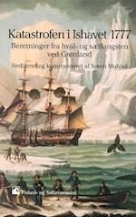 Katastrofen i Ishavet 1777 (Fiskeri- og Søfartsmuseets studieserie, nr. 15)