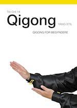 Tai Chi 18 Qigong (Qigong for begyndere med Torben Rif, nr. 1)