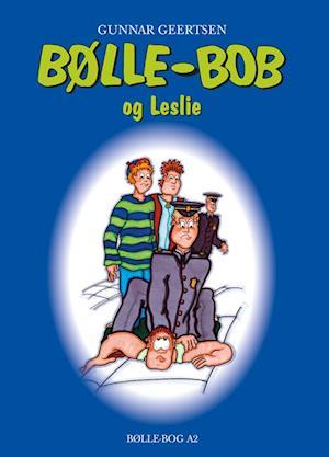 Bølle-Bob og Leslie af Gunnar Geertsen