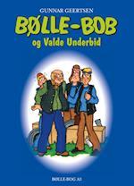Bølle-Bob og Valde Underbid (Bølle Bøger, nr. 3)
