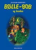 Bølle-Bob og banden (Bølle Bøger, nr. 4)