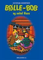 Bølle-Bob og onkel Hans (Bølle Bøger, nr. 7)