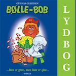 Bølle-Bob ...han er grov, men han er sjov...