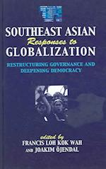 Southeast Asian Responses to Globalization af Francis, Loh Kok Wah