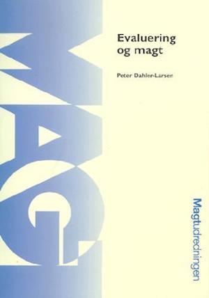 Bog hæftet Evaluering og magt af Peter Dahler-Larsen