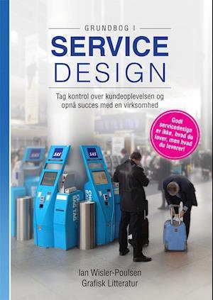 Bog, paperback Grundbog i Servicedesign af Ian Wisler-Poulsen
