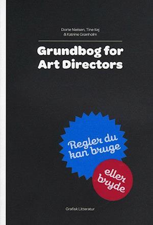 Bog paperback Grundbog for art directors af Katrine Granholm Tine Kej Dorte Nielsen