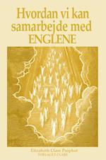 Hvordan vi kan samarbejde med englene af Elizabeth Clare Prophet