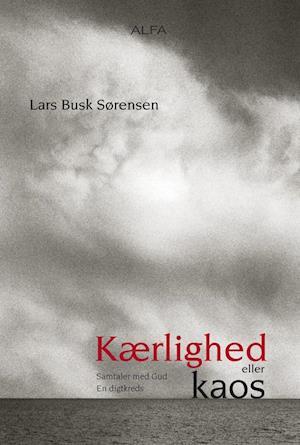 Bog hæftet Kærlighed eller kaos af Lars Busk Sørensen