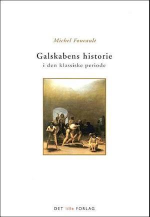 Bog, hæftet Galskabens historie i den klassiske periode af Foucault