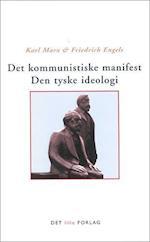 Det kommunistiske manifest - Den tyske ideologi (Redaktion Filosofi)