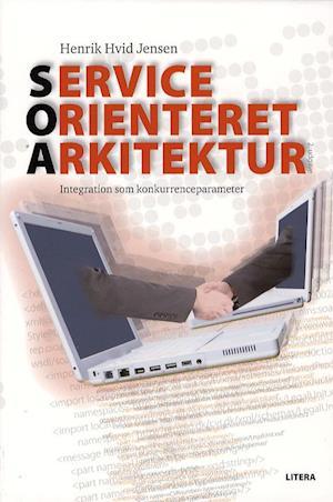 Bog, hæftet Service orienteret arkitektur af Henrik Hvid Jensen