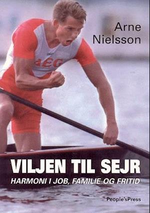 Bog, hæftet Viljen til sejr af Arne Nielsson