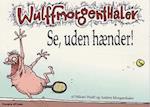 Se, uden hænder! af Mikael Wulff
