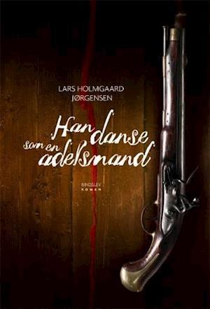 Bog hæftet Han danse som en adelsmand af Lars Holmgård Jørgensen