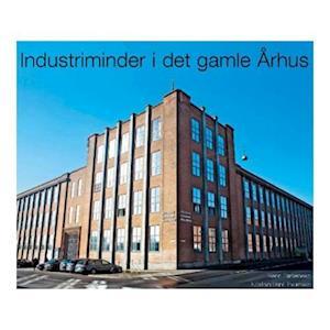 Industriminder i det gamle Århus
