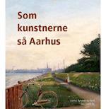 Som kunstnerne så Aarhus