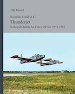 Republic F-84E & G Thunderjet in Royal Danish Air Force service 1951-1961