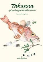 Takanna - go' mad af grønlandske råvarer af Tupaarnaq Rosing Olsen