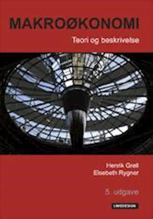 Bog, hæftet Makroøkonomi - Teori og beskrivelse af Elsebeth Rygner, Henrik Grell