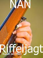 Riffeljagt - Rundt om riflen