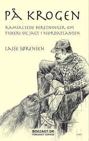 Bog, hæftet På krogen af Lasse Sørensen