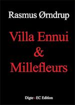 Villa Ennui & Millefleurs
