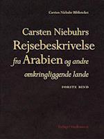 Carsten Niebuhrs Rejsebeskrivelse fra Arabien og andre omkringliggende lande (Carsten Niebuhr biblioteket, nr. 1)