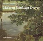 Maleren Dankvart Dreyer - Bind 1-2