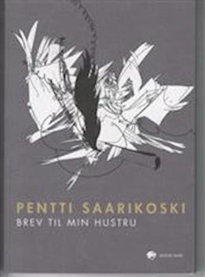 Bog hæftet Brev til min hustru af Pentti Saarikoski