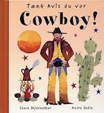 Tænk hvis du var cowboy! (Tænk hvis du var)