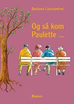 Og så kom Paulette -