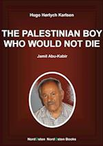 The Palestinian Boy Who Would Not Die