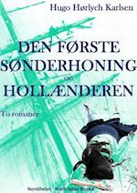 Den første sønderhoning og Hollænderen