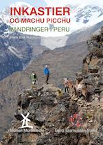 Inkastier og Machu Picchu (En dansk guide)