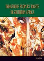 Indigenous Peoples' Rights in Southern Africa (IWGIA document, nr. 110)