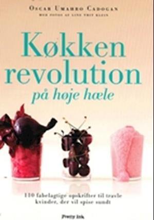 Bog, indbundet Køkkenrevolution på høje hæle af Oscar Umahro Cadogan
