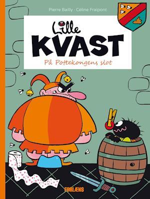 Bog, hardback Lille Kvast - på pottekongens slot af Céline Fraipont, Pierre Bailly