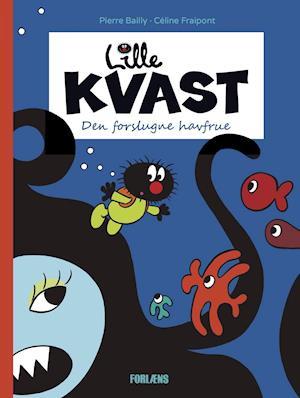 Bog, indbundet Lille Kvast - den forslugne havfrue af Céline Fraipont, Pierre Bailly